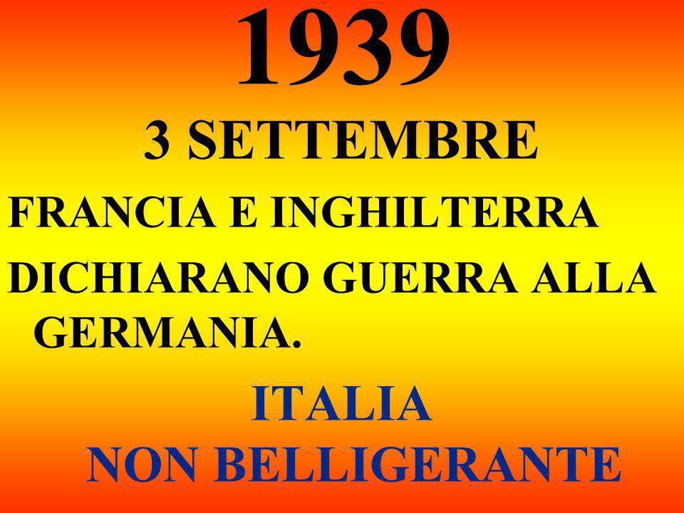 1939 3 SETTEMBRE FRANCIA E INGHILTERRA DICHIARANO GUERRA ALLA GERMANIA. ITALIA NON BELLIGERANTE