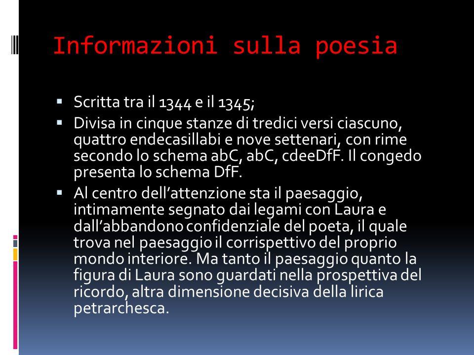 Informazioni sulla poesia Scritta tra il 1344 e il 1345; Divisa in cinque stanze di tredici versi ciascuno, quattro endecasillabi e nove settenari, co