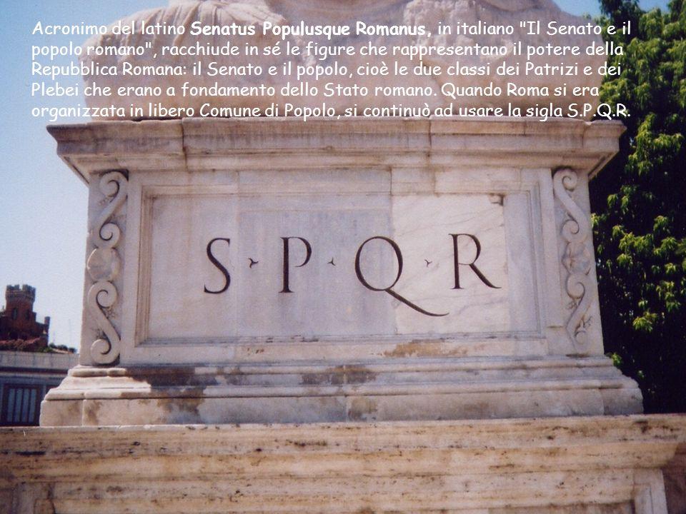 Acronimo del latino Senatus Populusque Romanus, in italiano