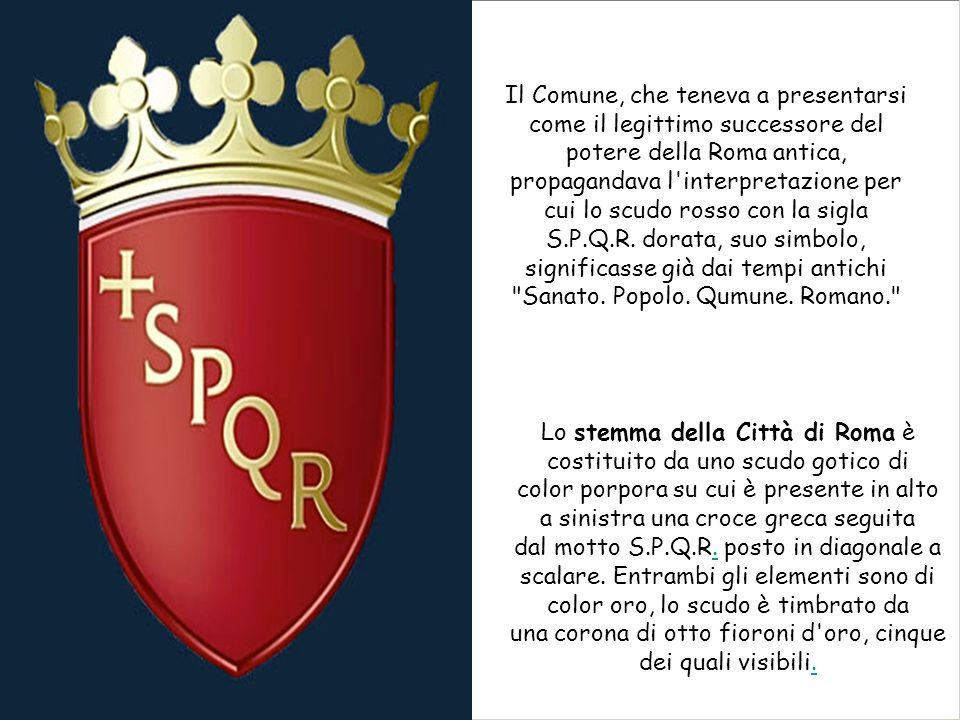 Il Comune, che teneva a presentarsi come il legittimo successore del potere della Roma antica, propagandava l'interpretazione per cui lo scudo rosso c