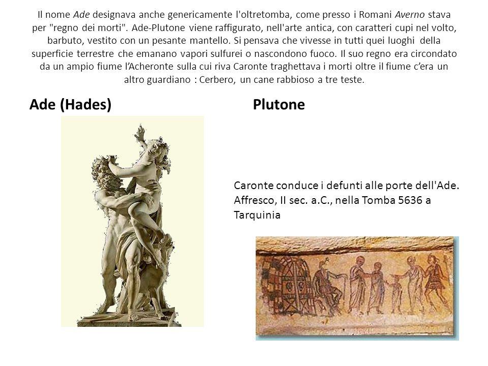 Il nome Ade designava anche genericamente l'oltretomba, come presso i Romani Averno stava per