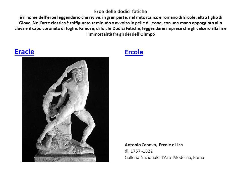 Eroe delle dodici fatiche è il nome dell'eroe leggendario che rivive, in gran parte, nel mito italico e romano di Ercole, altro figlio di Giove. Nell'