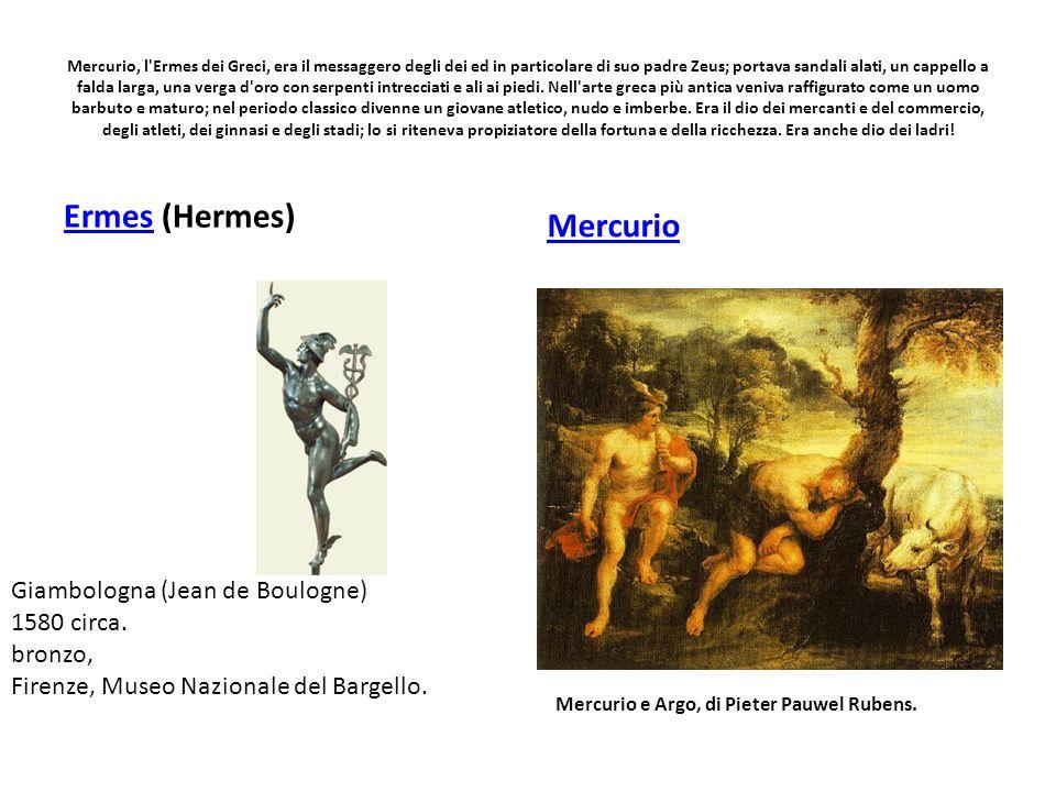Mercurio, l'Ermes dei Greci, era il messaggero degli dei ed in particolare di suo padre Zeus; portava sandali alati, un cappello a falda larga, una ve