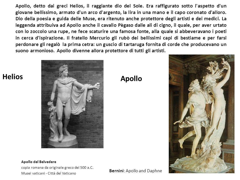 Apollo, detto dai greci Helios, il raggiante dio del Sole. Era raffigurato sotto l'aspetto d'un giovane bellissimo, armato d'un arco d'argento, la lir