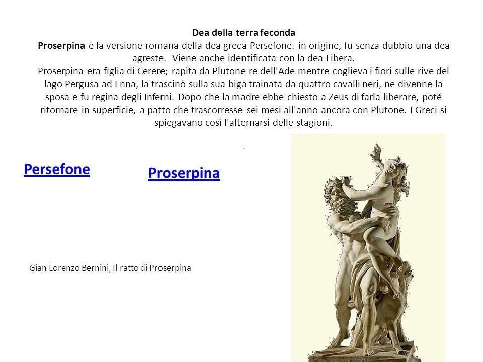 Dea della terra feconda Proserpina è la versione romana della dea greca Persefone. in origine, fu senza dubbio una dea agreste. Viene anche identifica