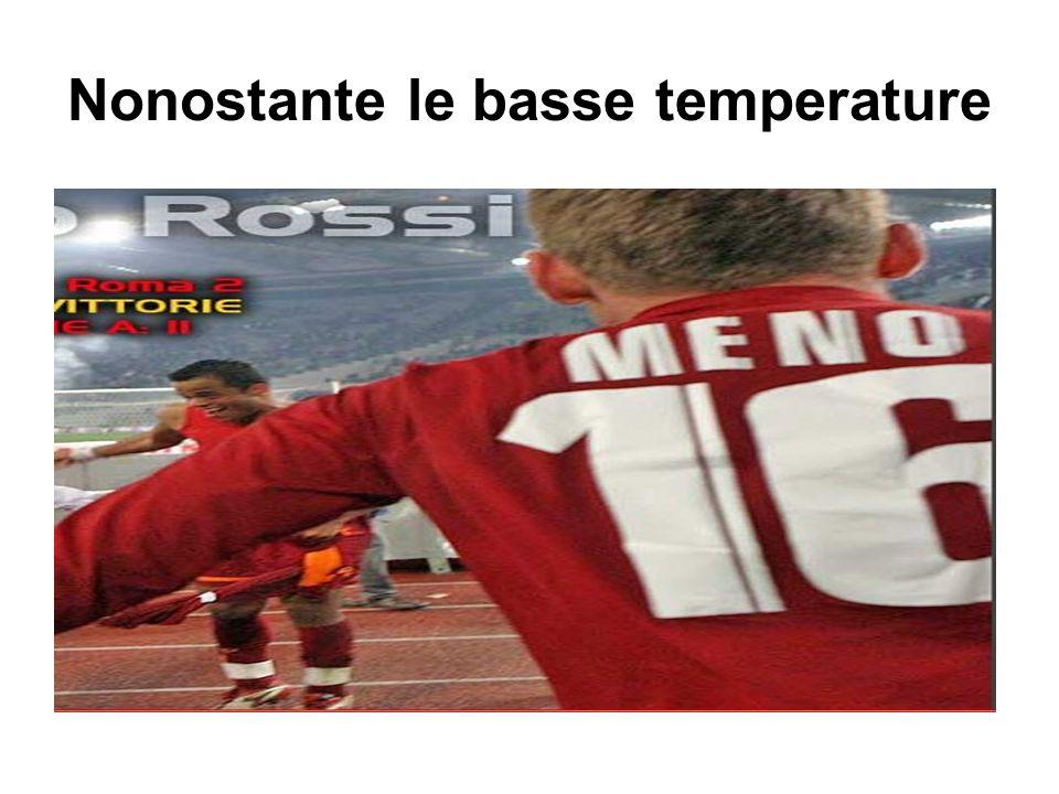 Nonostante le basse temperature