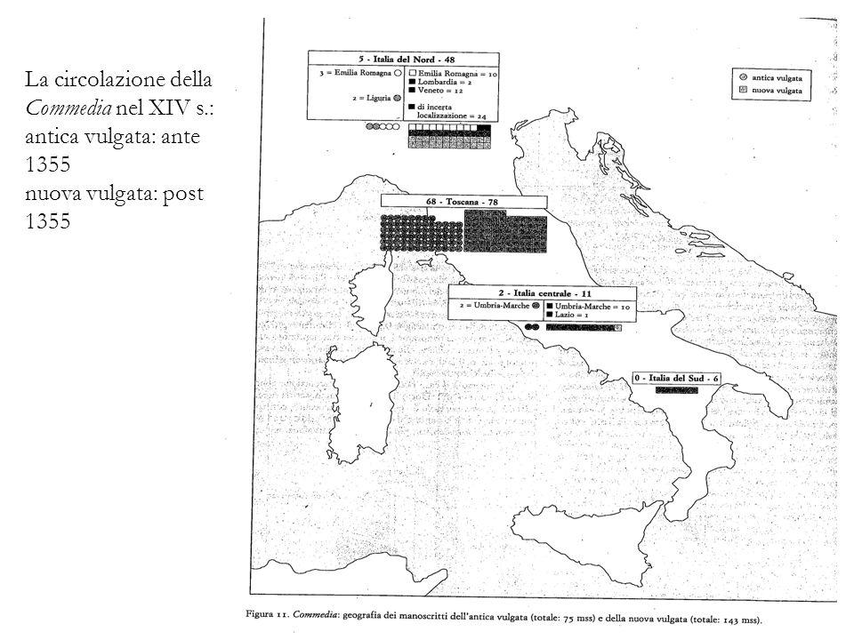La circolazione della Commedia nel XIV s.: antica vulgata: ante 1355 nuova vulgata: post 1355 11