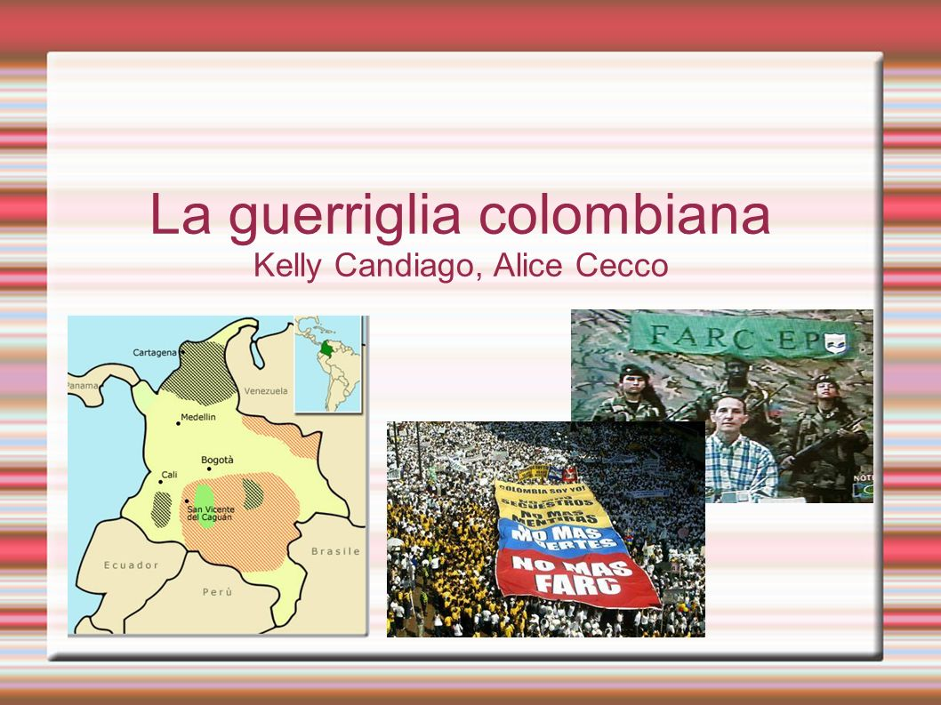 La guerriglia colombiana Kelly Candiago, Alice Cecco