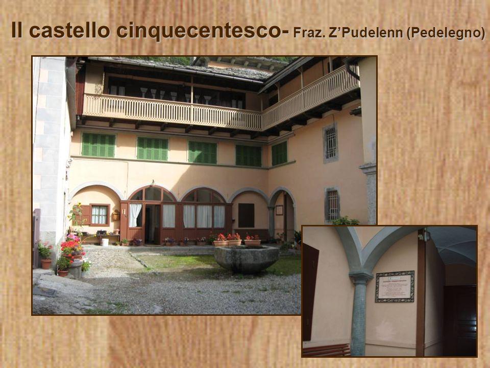 Il castello cinquecentesco- Fraz. ZPudelenn (Pedelegno)