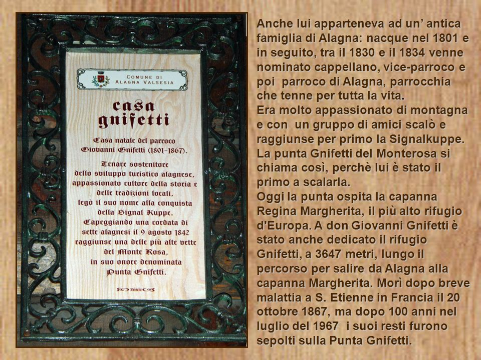 Anche lui apparteneva ad un antica famiglia di Alagna: nacque nel 1801 e in seguito, tra il 1830 e il 1834 venne nominato cappellano, vice-parroco e p