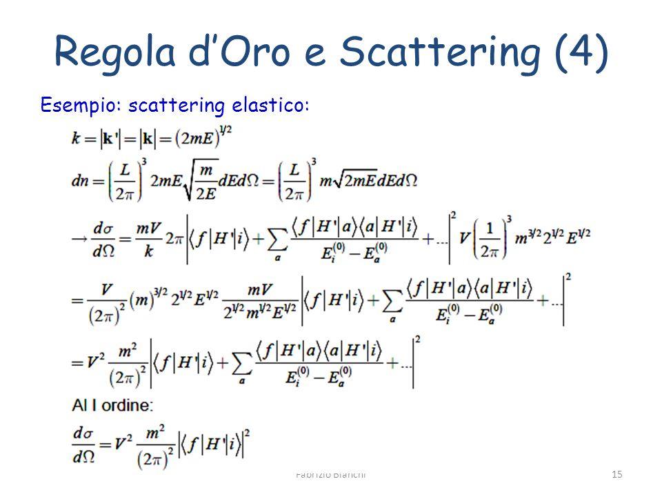 Regola dOro e Scattering (4) Esempio: scattering elastico: Fabrizio Bianchi15