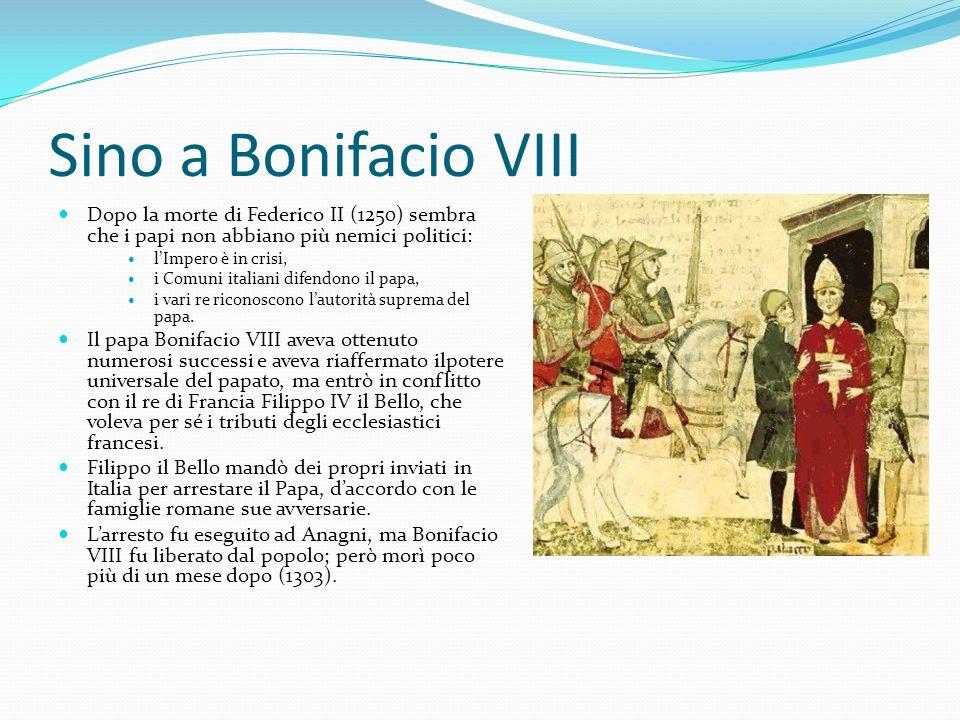Sino a Bonifacio VIII Dopo la morte di Federico II (1250) sembra che i papi non abbiano più nemici politici: lImpero è in crisi, i Comuni italiani dif