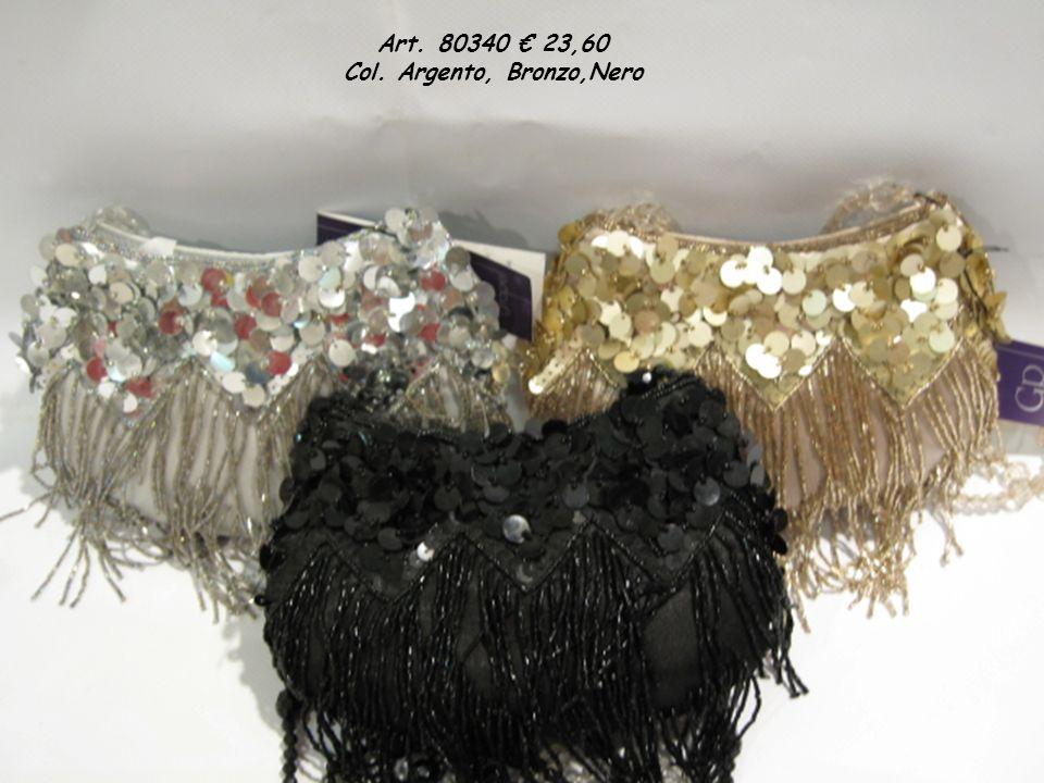 Art. 80283 28,00 Col. Argento, Nero, Bronzo, Bianco