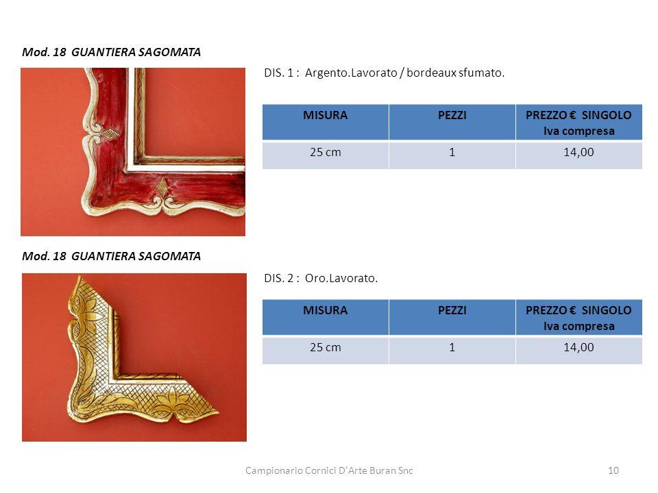 Campionario Cornici D'Arte Buran Snc10 Mod. 18 GUANTIERA SAGOMATA DIS. 1 : Argento.Lavorato / bordeaux sfumato. DIS. 2 : Oro.Lavorato. MISURAPEZZIPREZ