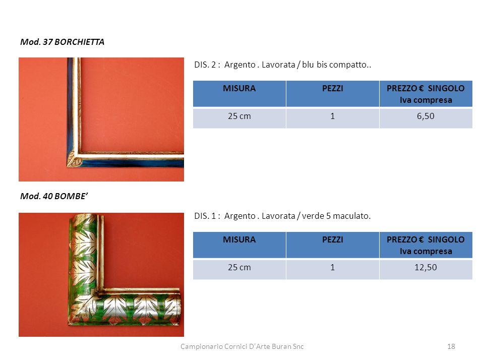 Campionario Cornici D'Arte Buran Snc18 Mod. 37 BORCHIETTA DIS. 2 : Argento. Lavorata / blu bis compatto.. MISURAPEZZIPREZZO SINGOLO Iva compresa 25 cm