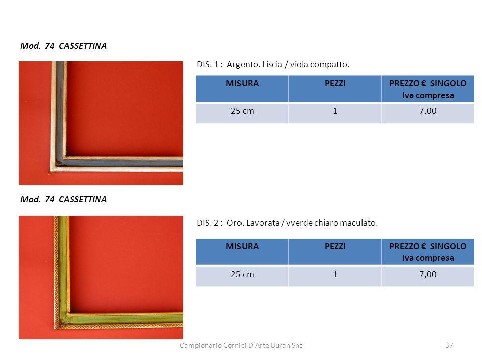 Campionario Cornici D'Arte Buran Snc37 Mod. 74 CASSETTINA DIS. 1 : Argento. Liscia / viola compatto. DIS. 2 : Oro. Lavorata / vverde chiaro maculato.
