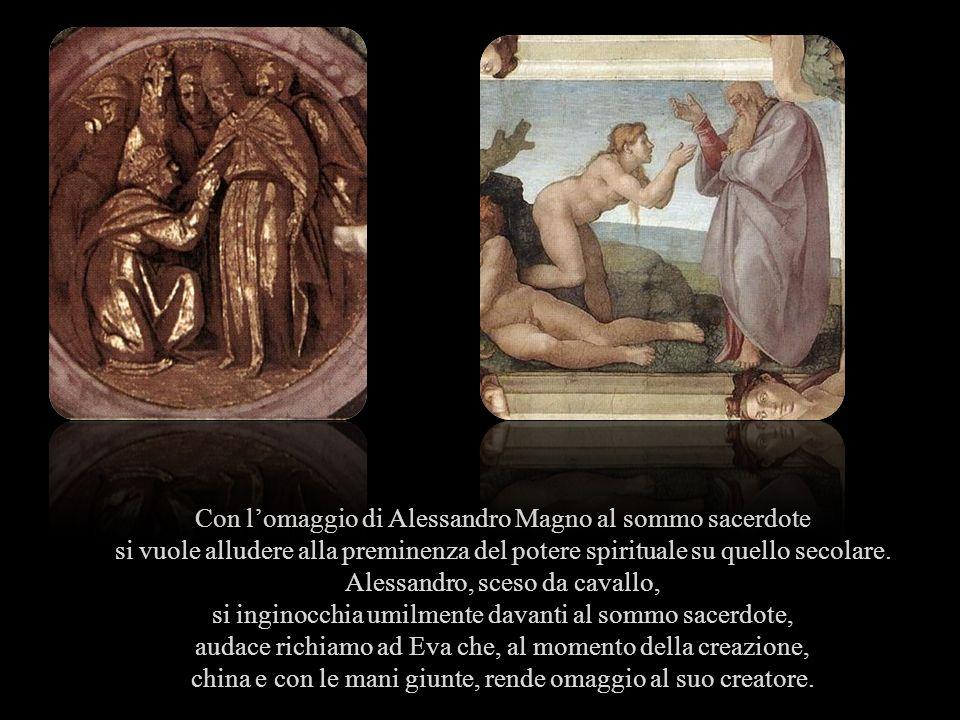 Con lomaggio di Alessandro Magno al sommo sacerdote si vuole alludere alla preminenza del potere spirituale su quello secolare.