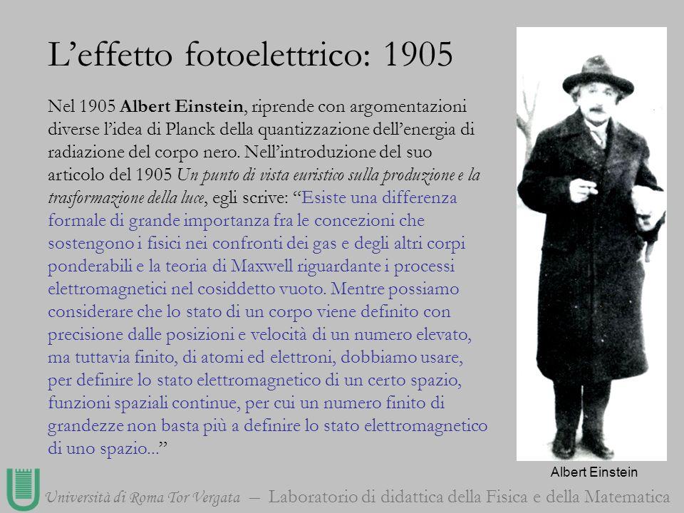 Università di Roma Tor Vergata Laboratorio di didattica della Fisica e della Matematica Nel 1905 Albert Einstein, riprende con argomentazioni diverse
