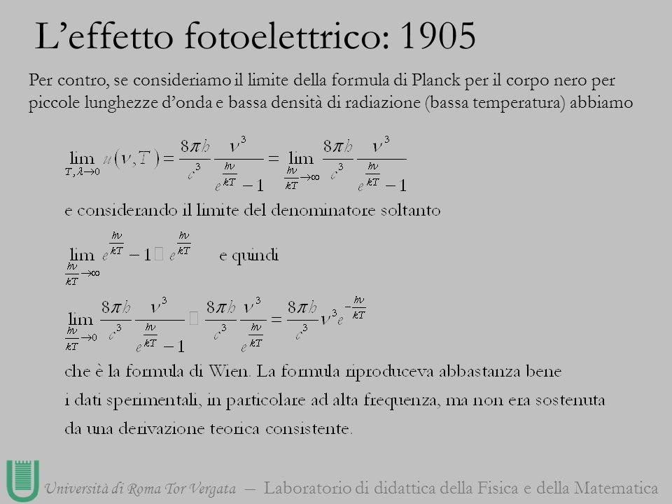Università di Roma Tor Vergata Laboratorio di didattica della Fisica e della Matematica Per contro, se consideriamo il limite della formula di Planck