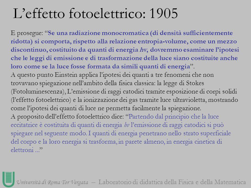Università di Roma Tor Vergata Laboratorio di didattica della Fisica e della Matematica E prosegue: Se una radiazione monocromatica (di densità suffic