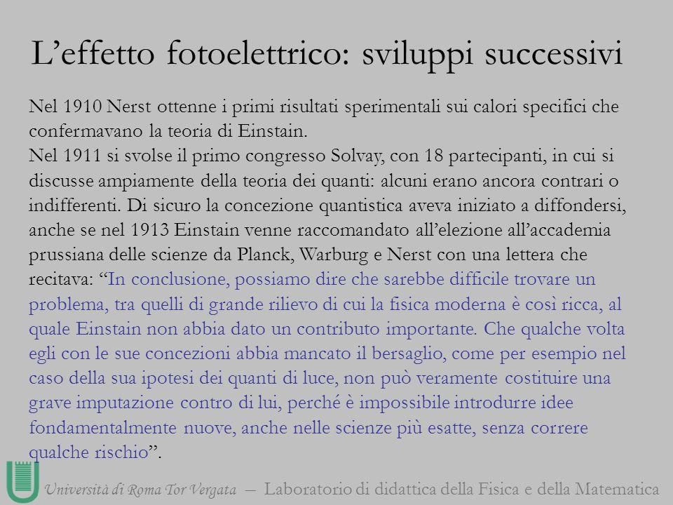 Università di Roma Tor Vergata Laboratorio di didattica della Fisica e della Matematica Nel 1910 Nerst ottenne i primi risultati sperimentali sui calo