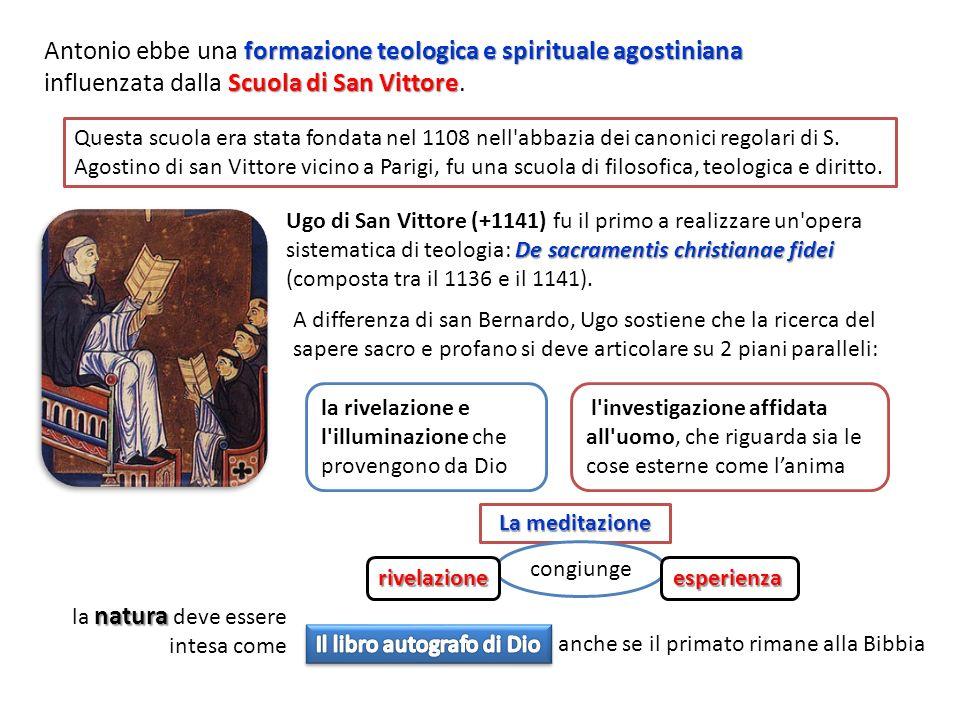 formazione teologica e spirituale agostiniana Antonio ebbe una formazione teologica e spirituale agostiniana Scuola di San Vittore influenzata dalla S