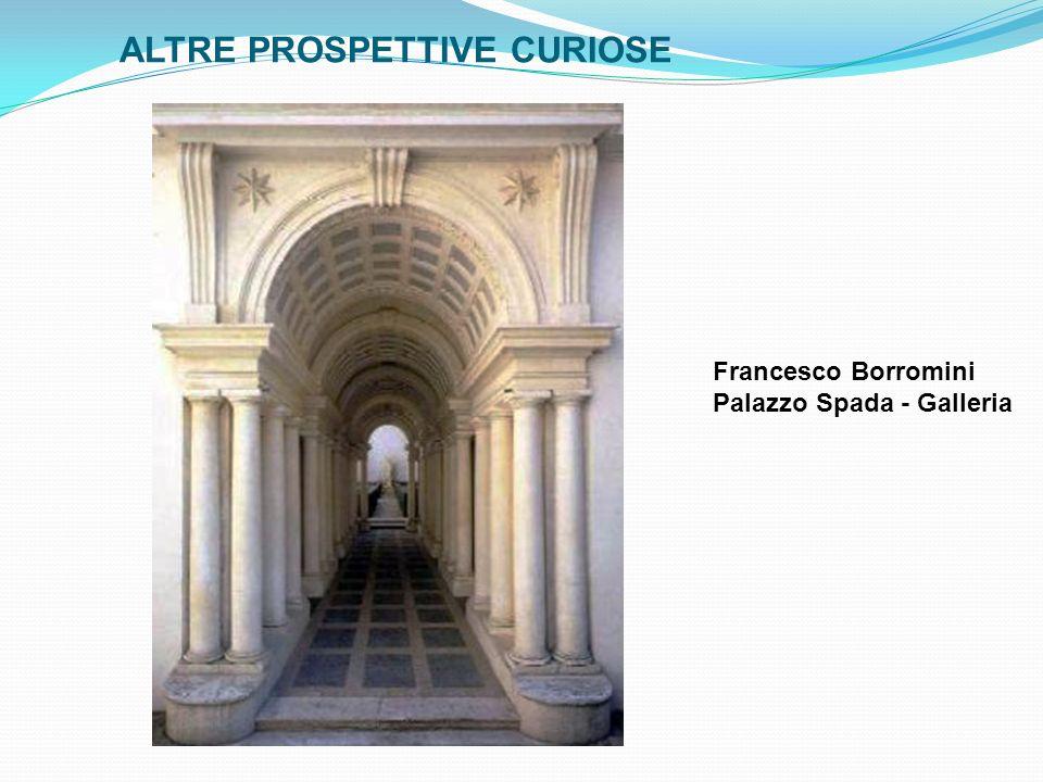 ALTRE PROSPETTIVE CURIOSE Francesco Borromini Palazzo Spada - Galleria