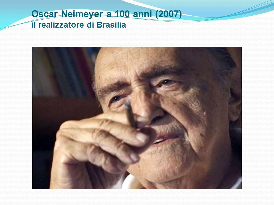Oscar Neimeyer a 100 anni (2007) il realizzatore di Brasilia
