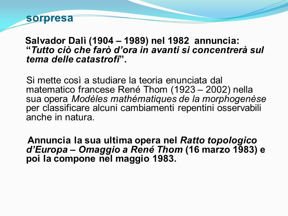 sorpresa Salvador Dalì (1904 – 1989) nel 1982 annuncia:Tutto ciò che farò dora in avanti si concentrerà sul tema delle catastrofi. Si mette così a stu