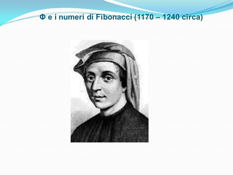 Φ e i numeri di Fibonacci (1170 – 1240 circa)