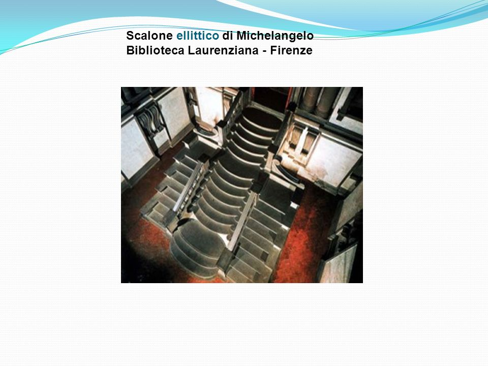 Scalone ellittico di Michelangelo Biblioteca Laurenziana - Firenze