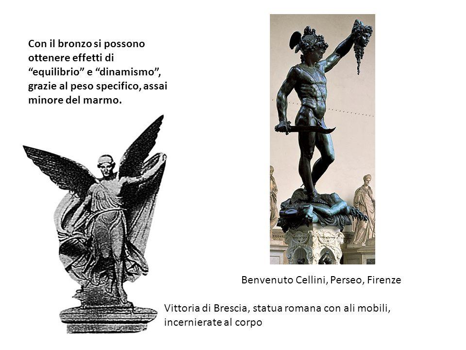 Con il bronzo si possono ottenere effetti di equilibrio e dinamismo, grazie al peso specifico, assai minore del marmo. Benvenuto Cellini, Perseo, Fire