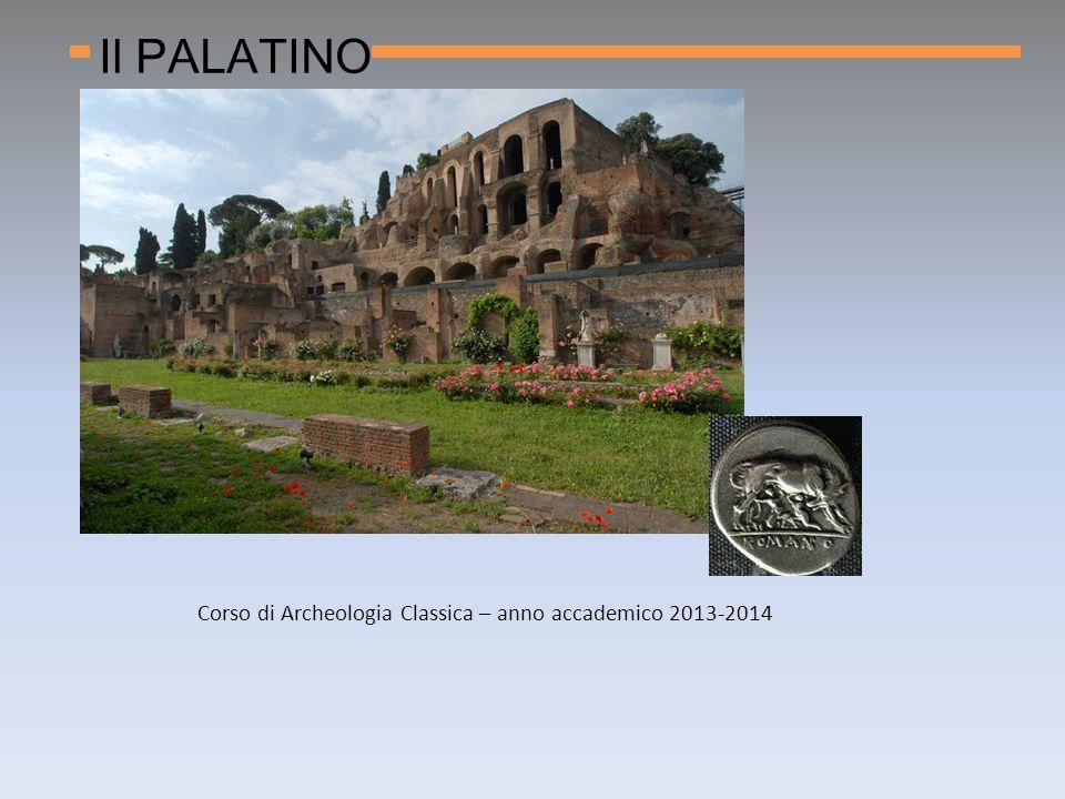 Il PALATINO Corso di Archeologia Classica – anno accademico 2013-2014