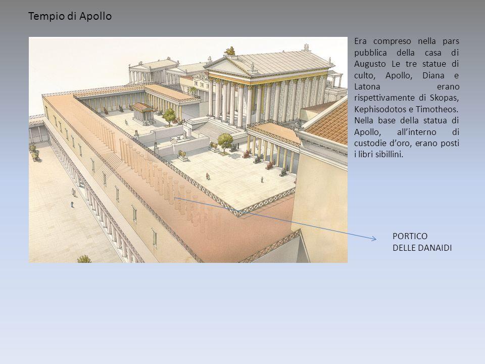 Tempio di Apollo Era compreso nella pars pubblica della casa di Augusto Le tre statue di culto, Apollo, Diana e Latona erano rispettivamente di Skopas