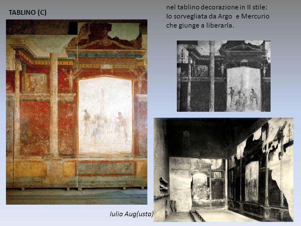 nel tablino decorazione in II stile: Io sorvegliata da Argo e Mercurio che giunge a liberarla. TABLINO (C) Iulia Aug(usta)
