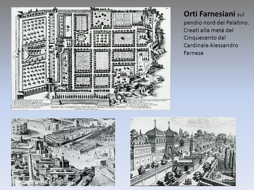 Orti Farnesiani sul pendio nord del Palatino. Creati alla metà del Cinquecento dal Cardinale Alessandro Farnese