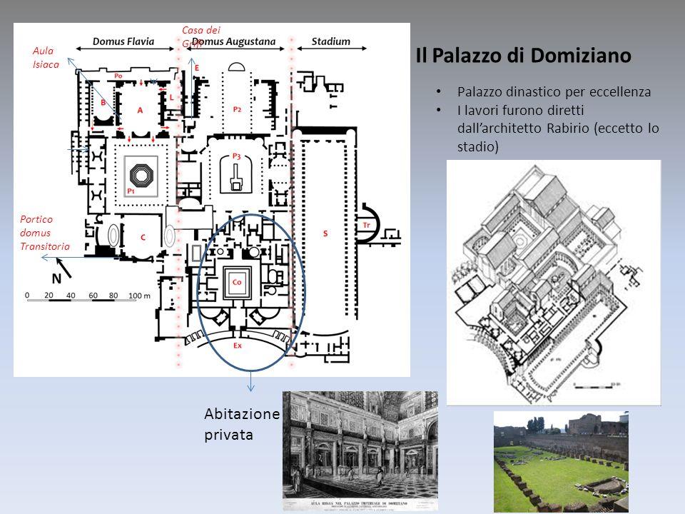 Il Palazzo di Domiziano Palazzo dinastico per eccellenza I lavori furono diretti dallarchitetto Rabirio (eccetto lo stadio) Abitazione privata Aula Is