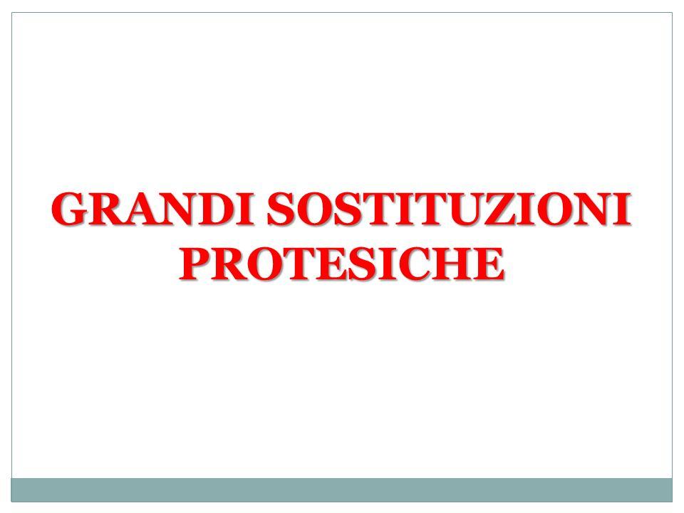 GRANDI SOSTITUZIONI PROTESICHE
