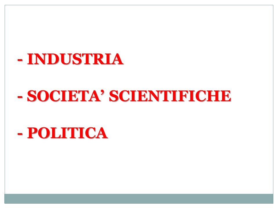- INDUSTRIA - SOCIETA SCIENTIFICHE - POLITICA