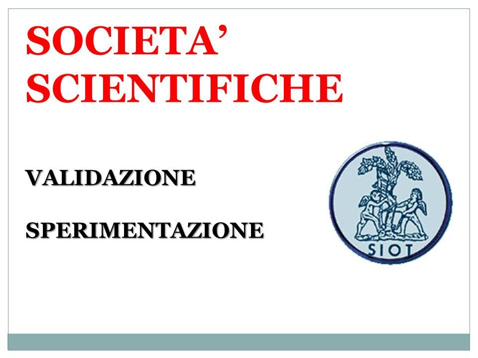 VALIDAZIONE SPERIMENTAZIONE SOCIETA SCIENTIFICHE VALIDAZIONE SPERIMENTAZIONE