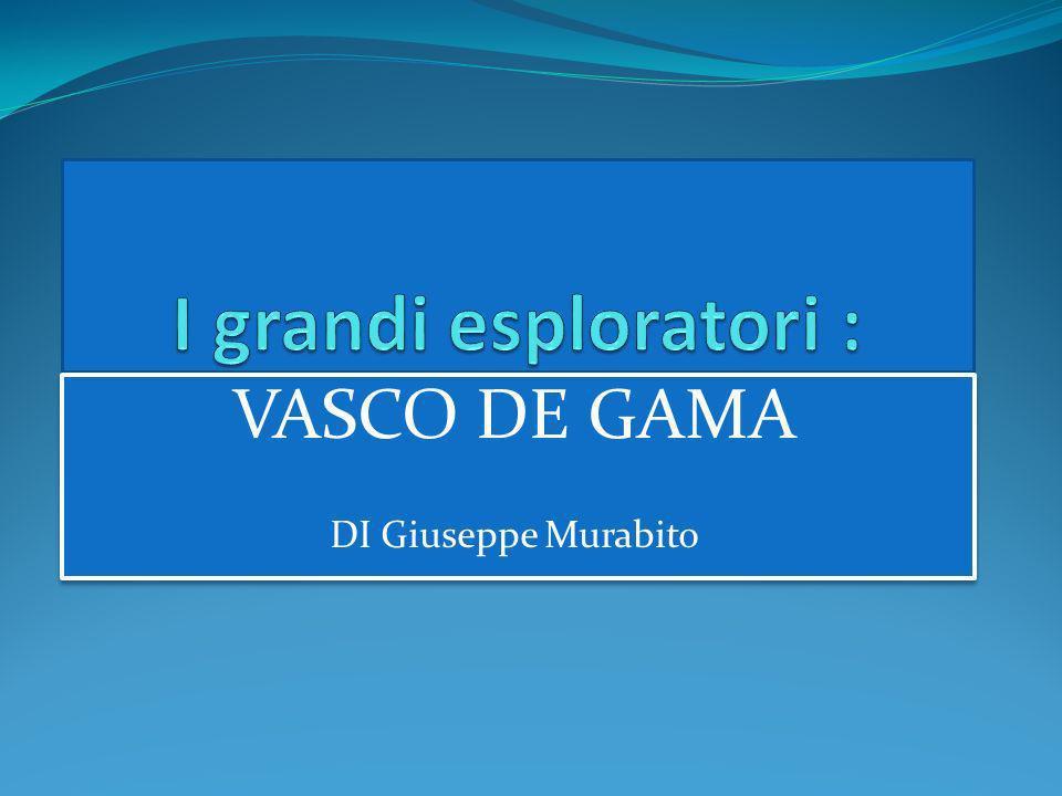 VASCO DE GAMA DI Giuseppe Murabito VASCO DE GAMA DI Giuseppe Murabito