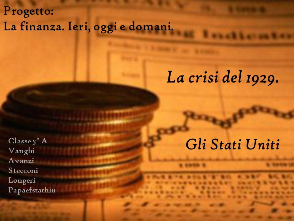 Progetto: La finanza.Ieri, oggi e domani. La crisi del 1929.