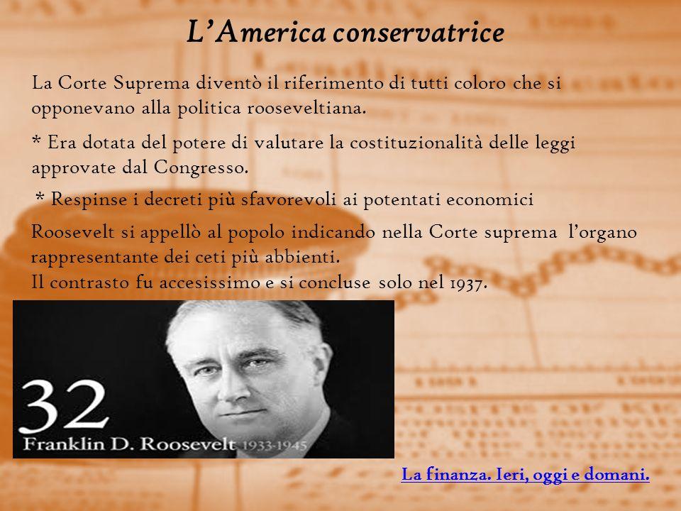 LAmerica conservatrice La Corte Suprema diventò il riferimento di tutti coloro che si opponevano alla politica rooseveltiana.