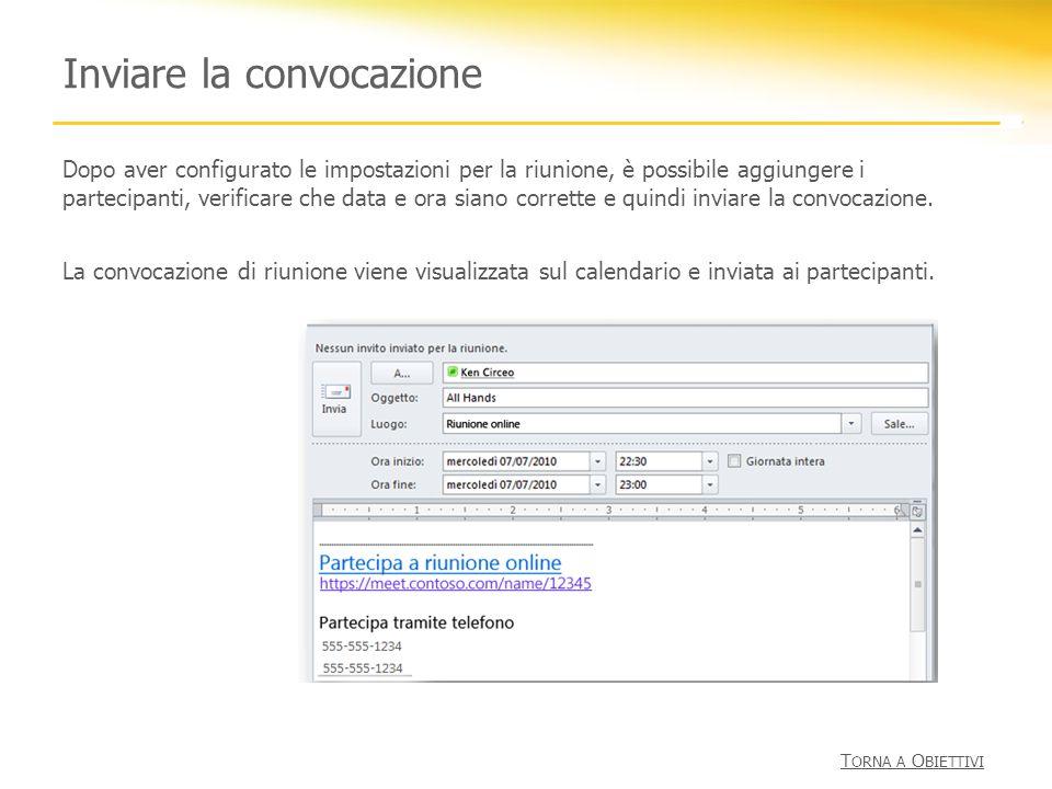 Inviare la convocazione Dopo aver configurato le impostazioni per la riunione, è possibile aggiungere i partecipanti, verificare che data e ora siano