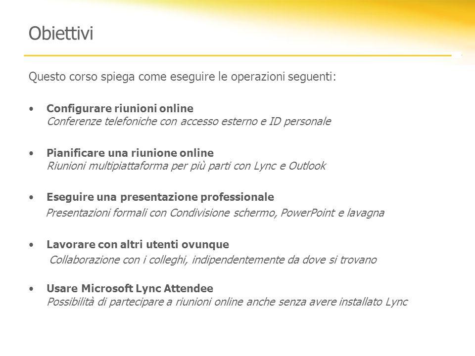 Microsoft Lync 2010 Attendee Lync Attendee è un rich client che consente di partecipare alle riunioni online.