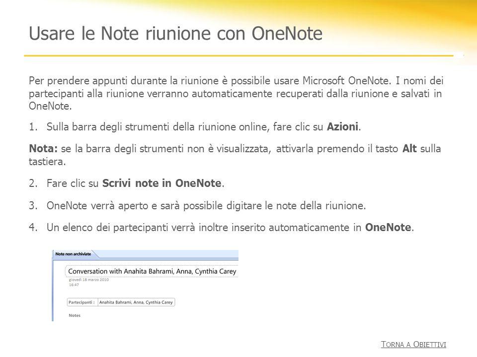 Usare le Note riunione con OneNote 1.Sulla barra degli strumenti della riunione online, fare clic su Azioni. Nota: se la barra degli strumenti non è v