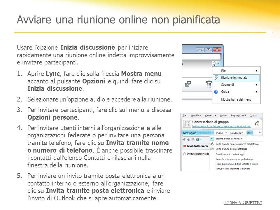Avviare una riunione online non pianificata 1.Aprire Lync, fare clic sulla freccia Mostra menu accanto al pulsante Opzioni e quindi fare clic su Inizi