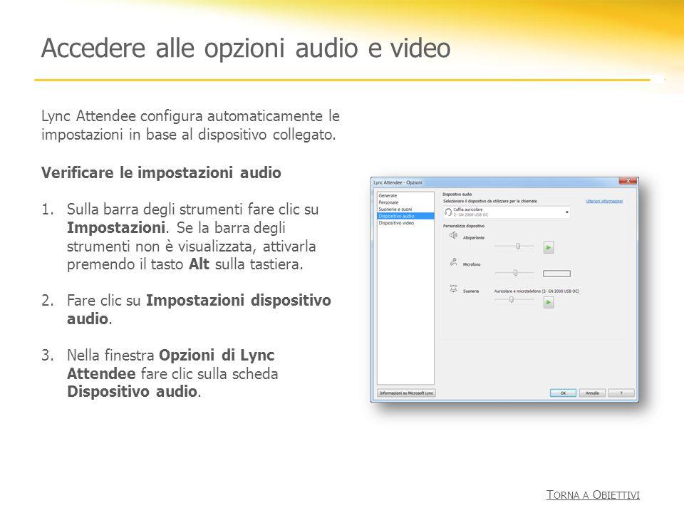 Accedere alle opzioni audio e video Lync Attendee configura automaticamente le impostazioni in base al dispositivo collegato. Verificare le impostazio