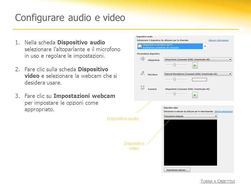 Configurare audio e video 1.Nella scheda Dispositivo audio selezionare laltoparlante e il microfono in uso e regolare le impostazioni. 2.Fare clic sul