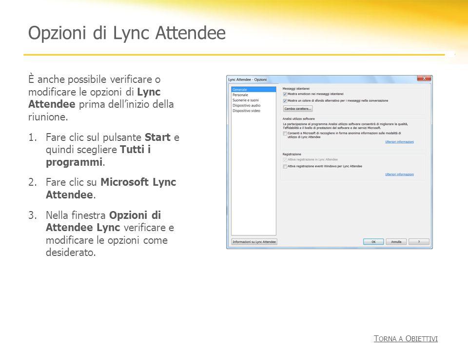 Opzioni di Lync Attendee È anche possibile verificare o modificare le opzioni di Lync Attendee prima dellinizio della riunione. 1.Fare clic sul pulsan